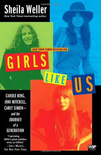 Girls Like Us Carole King, Joni Mitchell, Carly Simon - And the Journey of a Generation N/A edition cover