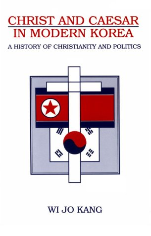 Christ and Caesar in Modern Korea A History of Christianity and Politics  1997 edition cover