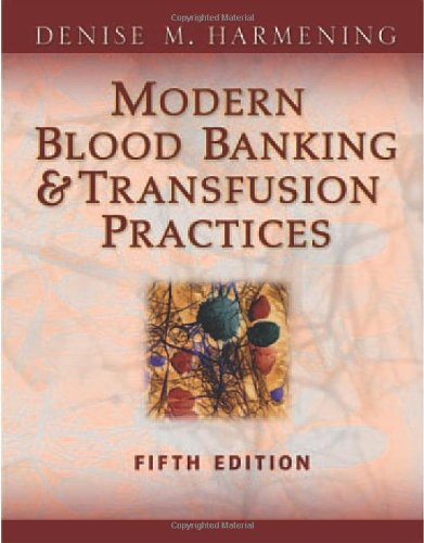 Modern Blood Banking and Transfusion Practices  5th 2005 (Revised) edition cover