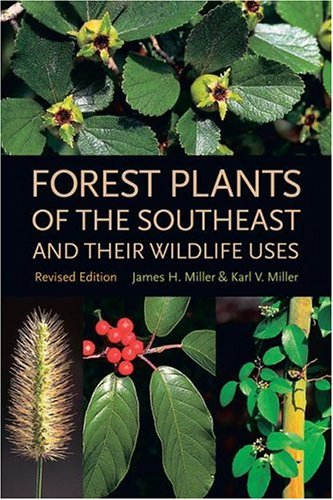 Forest Plants of the Southeast and Their Wildlife Uses   2005 (Revised) 9780820327488 Front Cover