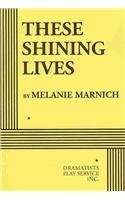 These Shining Lives   2010 9780822224488 Front Cover