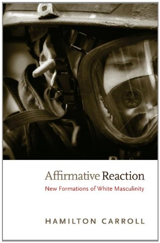 Affirmative Reaction New Formations of White Masculinity  2011 edition cover