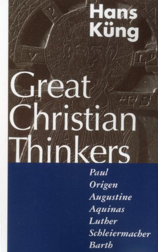 Great Christian Thinkers Paul, Origen, Augustine, Aquinas, Luther, Schleiermacher, Barth N/A edition cover