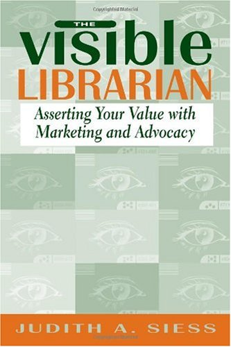 Visible Librarian Asserting Your Value with Marketing and Advocacy  2003 edition cover