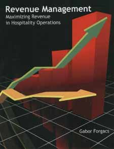 Revenue Management: Maximizing Revenue in Hospitality Operations  2010 edition cover