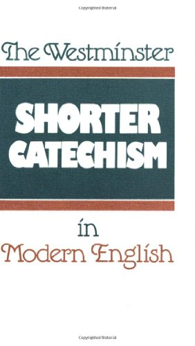 Westminster Catechism in Modern English 1st edition cover
