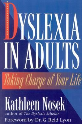 Dyslexia in Adults Taking Charge of Your Life N/A 9780878339488 Front Cover