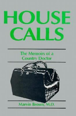 House Calls Memoirs of a Country Doctor N/A 9780879754488 Front Cover
