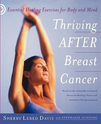 Thriving After Breast Cancer: Essential Healing Exercises for Body and Mind  0 edition cover