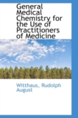 General Medical Chemistry for the Use of Practitioners of Medicine  N/A 9781113198488 Front Cover