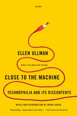 Close to the Machine Technophilia and Its Discontents  2012 edition cover