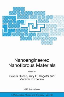 Nanoengineered Nanofibrous Materials   2004 9781402025488 Front Cover