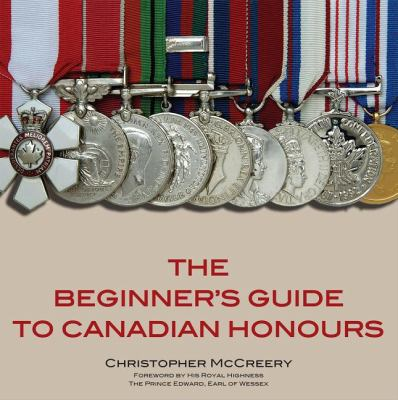 Beginner's Guide to Canadian Honours   2008 9781550027488 Front Cover