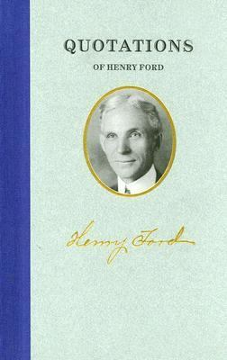 Quotations of Henry Ford  N/A 9781557099488 Front Cover