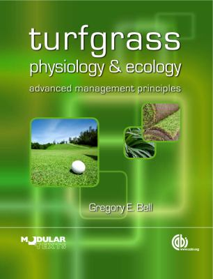 Turfgrass Physiology and Ecology Advanced Management Principles  2011 9781845936488 Front Cover