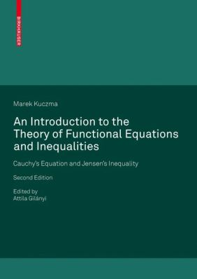 Introduction to the Theory of Functional Equations and Inequalities Cauchy's Equation and Jensen's Inequality 2nd 2009 9783764387488 Front Cover