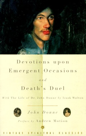 Devotions upon Emergent Occasions and Death's Duel With the Life of Dr. John Donne by Izaak Walton  1999 edition cover