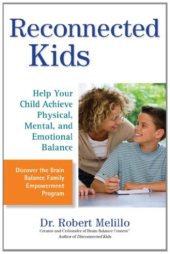 Reconnected Kids Help Your Child Achieve Physical, Mental, and Emotional Balance  2011 edition cover