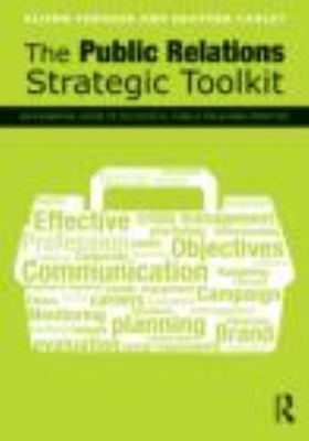 Public Relations Strategic Toolkit An Essential Guide to Successful Public Relations Practice  2013 edition cover