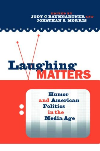 Laughing Matters Humor and American Politics in the Media Age  2008 edition cover