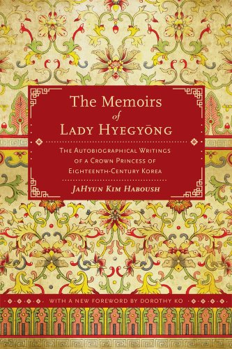 Memoirs of Lady Hyegyong The Autobiographical Writings of a Crown Princess of Eighteenth-Century Korea 2nd 2013 edition cover