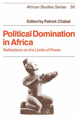 Political Domination in Africa Reflections on the Limits of Power  1986 9780521311489 Front Cover