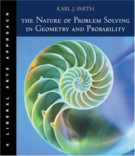Nature of Problem Solving in Geometry and Probability A Liberal Arts Approach  2004 9780534421489 Front Cover
