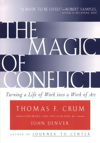 Magic of Conflict Turning a Life of Work into a Work of Art 2nd 1998 edition cover