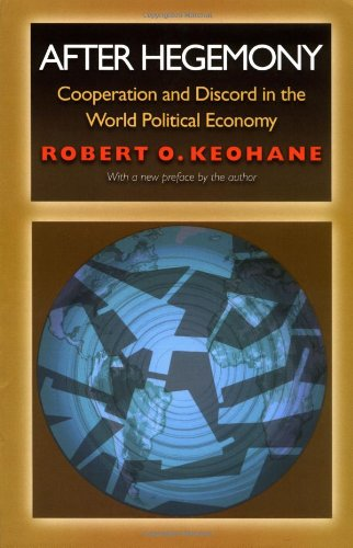 After Hegemony Cooperation and Discord in the World Political Economy  1984 (Revised) edition cover