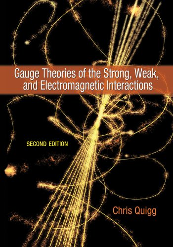 Gauge Theories of the Strong, Weak, and Electromagnetic Interactions  2nd (Revised) edition cover