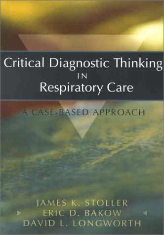 Critical Diagnostic Thinking in Respiratory Care A Case-Based Approach  2002 edition cover