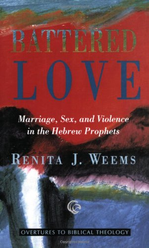 Battered Love Marriage, Sex, and Violence in the Hebrew Prophets N/A edition cover