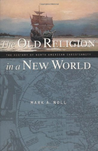 Old Religion in a New World The History of North American Christianity  2002 edition cover