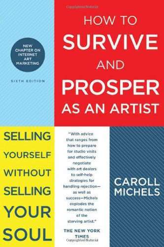How to Survive and Prosper As an Artist Selling Yourself Without Selling Your Soul 6th 2009 edition cover