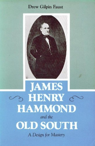James Henry Hammond and the Old South A Design for Mastery N/A edition cover