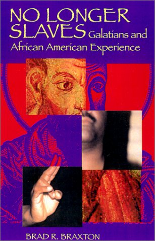 No Longer Slaves Galatians and African American Experience  2002 9780814659489 Front Cover