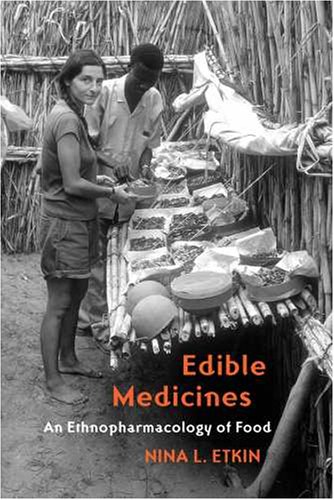 Edible Medicines An Ethnopharmacology of Food N/A edition cover