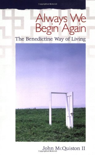Always We Begin Again The Benedictine Way of Living N/A edition cover