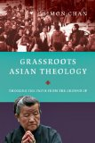 Grassroots Asian Theology Thinking the Faith from the Ground Up  2014 edition cover