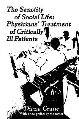 Sanctity of Social Life Physicians' Treatment of Critically Ill Patients Reprint  9780878556489 Front Cover
