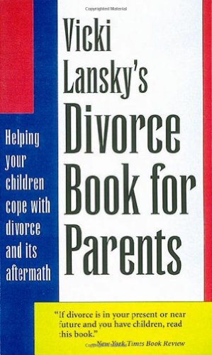 Vicki Lansky's Divorce Book for Parents Helping Your Children Cope with Divorce and Its Aftermath 3rd 2000 (Revised) edition cover