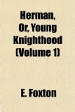 Herman, or, Young Knighthood  N/A edition cover