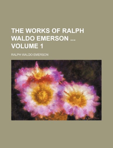 Works of Ralph Waldo Emerson  N/A 9781235990489 Front Cover