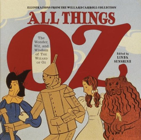 All Things Oz The Wonder, Wit, and Wisdom of the Wizard of Oz  2003 9781400048489 Front Cover