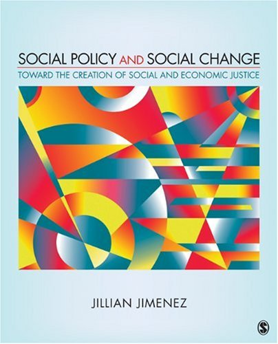 Social Policy and Social Change Toward the Creation of Social and Economic Justice  2010 9781412960489 Front Cover