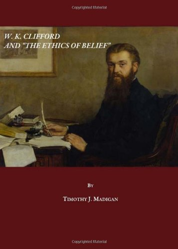 W. K. Clifford and the Ethics of Belief   2010 edition cover