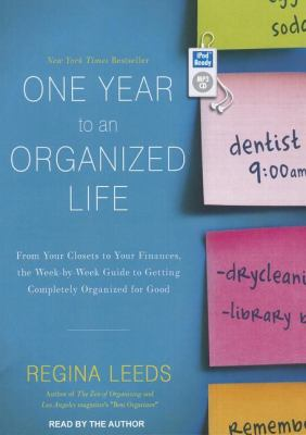 One Year to an Organized Life: From Your Closets to Your Finances, the Week-by-week Guide to Getting Completely Organized for Good  2012 edition cover