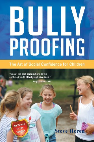 Bully-proofing: The Art of Social Confidence for Children  2013 9781483601489 Front Cover