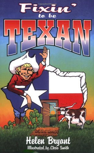 Fixin' to Be Texan   1999 9781556226489 Front Cover