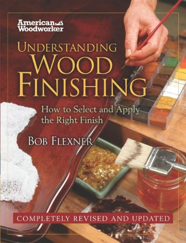 Understanding Wood Finishing How to Select and Apply the Right Finish N/A edition cover